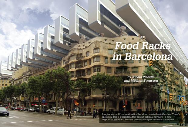 Uno dei nove esempi di città che rivelano un futuro verde fattibile e fantastico nelle nostre città. Barcellona viene idealmente proiettata nel futuro con la realizzazione di un sistema agricolo autosufficiente