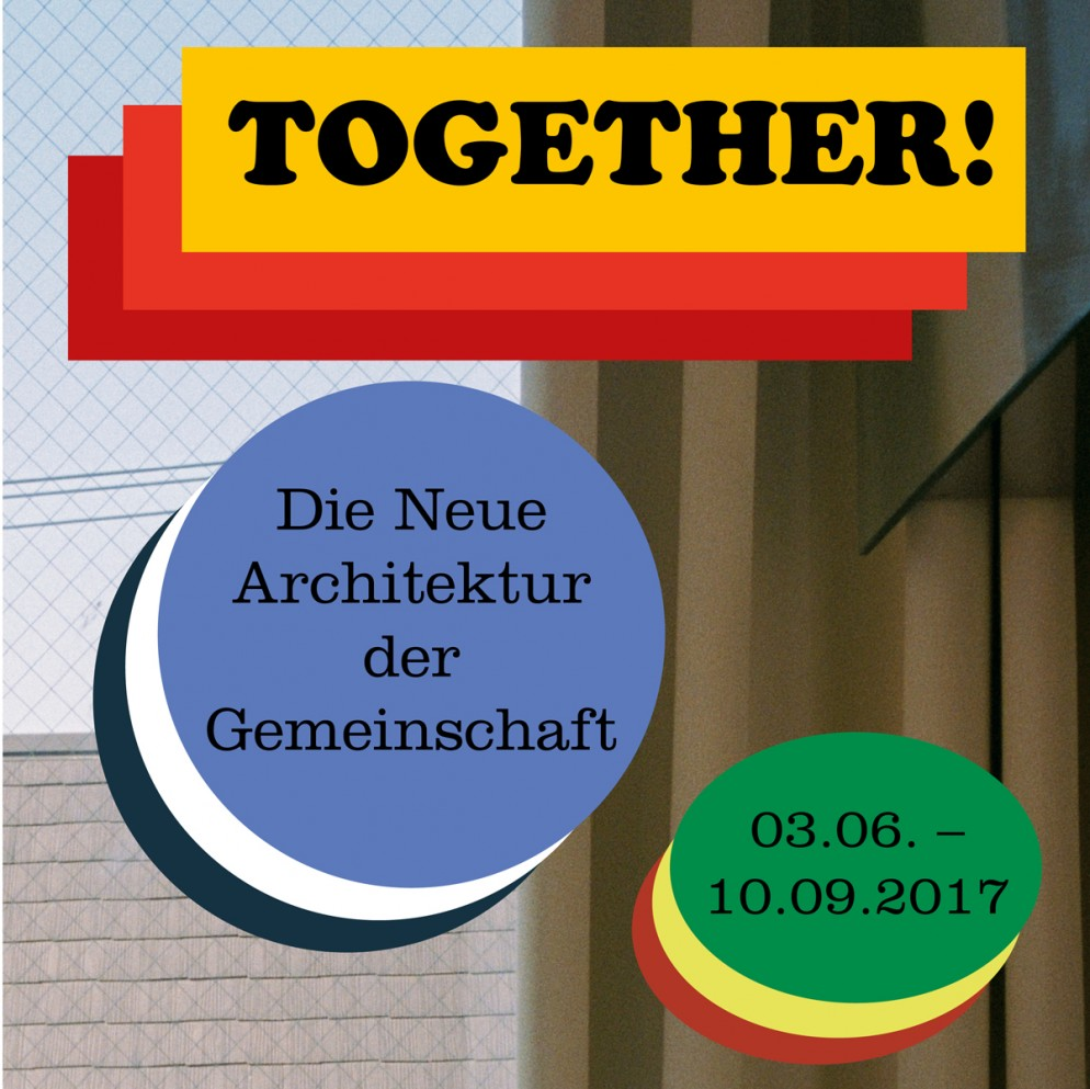 01_Together! Die Neue Architektur der Gemeinschaft_c_Vitra Design Museum_2017_gestaltet von Something Fantastic_Berlin