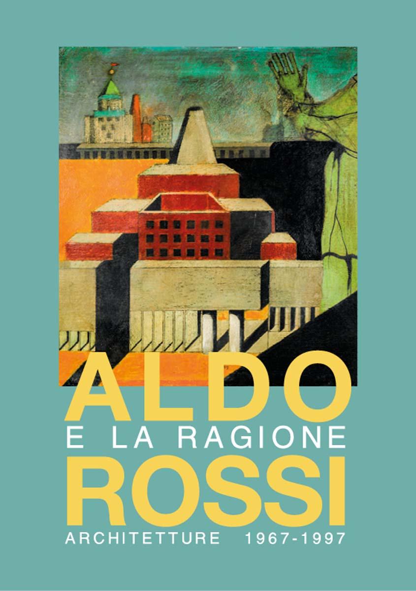 Locandina_Mostra_Aldo_Rossi_e_la_Ragione_web